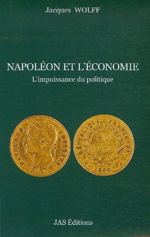 Napoléon et l'économie : L'impuissance du politique