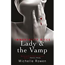Lady and the Vamp: An Immortality Bites Novel by Michelle Rowen (2010-01-01)
