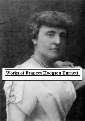 Works of Frances Hodgson Burnett (English Edition) eBook: Frances ...