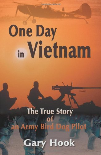 One Day in Vietnam: The True Story of an Army Bird Dog Pilot