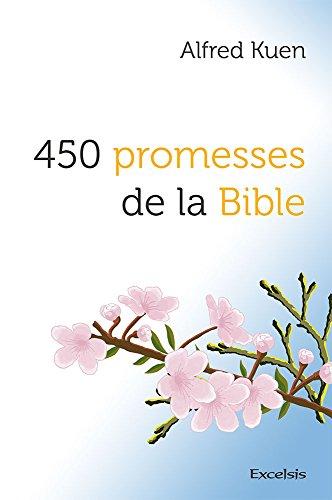 450 promesses de la Bible par Alfred Kuen