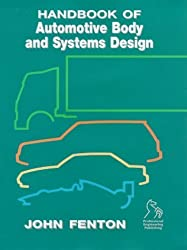 Handbook of Automotive Body and Systems Design by John Fenton (2005-06-24)