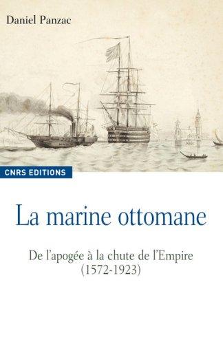 La marine ottomane : De l'apogée à la chute de l'Empire (1572-1923) par Daniel Panzac