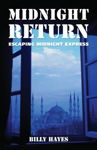 Midnight Return: Escaping Midnight Express by Hayes, Billy (2013) Paperback