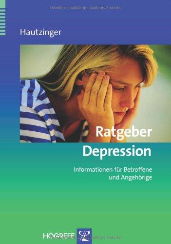 Preisvergleich Produktbild Ratgeber Depression: Informationen für Betroffene und Angehörige (Ratgeber zur Reihe Fortschritte der Psychotherapie)