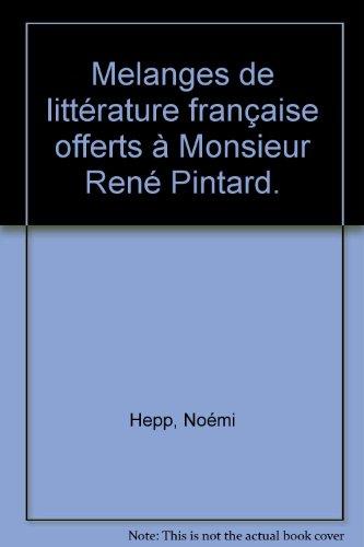 Melanges de littérature française offerts à Monsieur René Pintard.