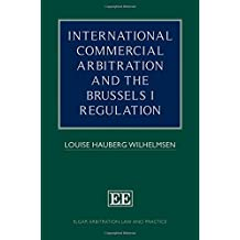 International Commercial Arbitration and the Brussels I Regulation (Elgar Arbitration Law and Practice)