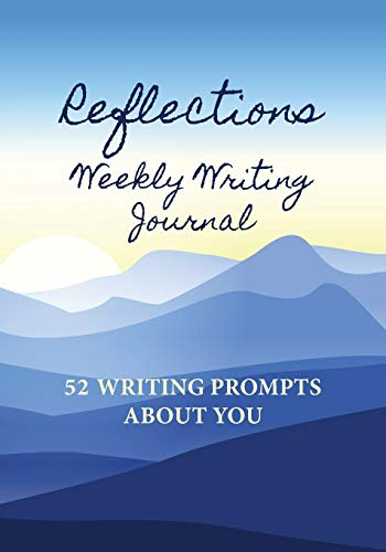 Reflections Weekly Writing Journal: 52 Writing Prompts about You (English Prompts)