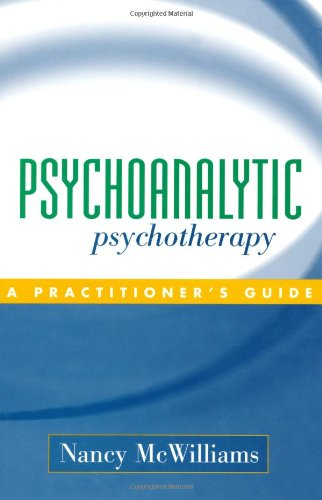 Psychoanalytic Psychotherapy: A Practitioner's Guide por Nancy McWilliams