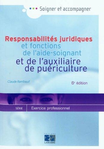Responsabilités juridiques et fonctions de l'aide soignant et de l'auxiliaire de puériculture : Exercice professionnel