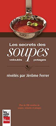 Les Secrets des Soupes, Veloutes et Potages