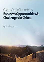 Great Wall of Numbers: Business Opportunities & Challenges in China (English Edition)