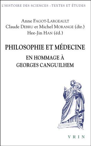Philosophie Et Medecine: En Hommage a Georges Canguilhem (Histoire Des Sciences - Etudes) par From Librarie Philosophique J. Vrin
