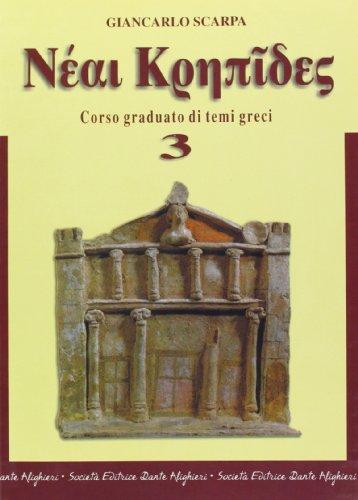 Neai krepides. Modulo 3: Corso graduato di temi greci. Per il Liceo classico