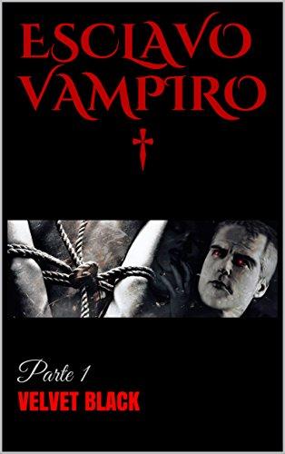 Esclavo Vampiro: Parte 1 (Lovre) (Spanish Edition)