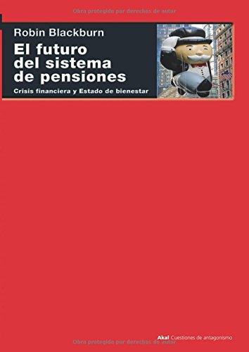 El futuro del sistema de pensiones: Crisis financiera y Estado de bienestar (Cuestiones de antagonismo)