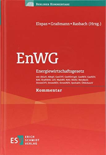 EnWG: Energiewirtschaftsgesetz mit AbLaV, ARegV, GasGVV, GasHDrLtgV, GasNEV, GasNZV, KAV, KraftNAV, LSV, MaStRV, NAV, NDAV, NetzResV, StromGVV, ... ÜNSchutzV Kommentar (Berliner Kommentare)