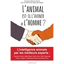 L'animal est-il l'avenir de l'homme ?: L'intelligence animale par les plus grands experts....