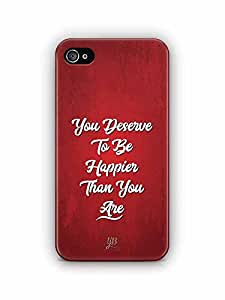 YuBingo You Deserve to be Happier than you are Designer Mobile Case Back Cover for Apple iPhone 4S