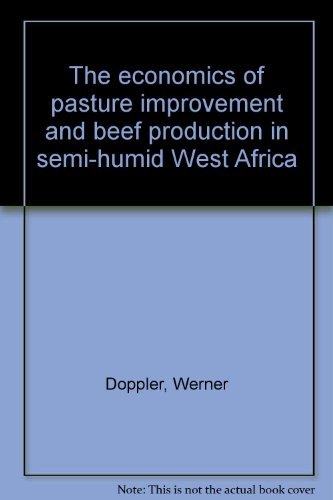 The economics of pasture improvement and beef production in semi-humid West A...