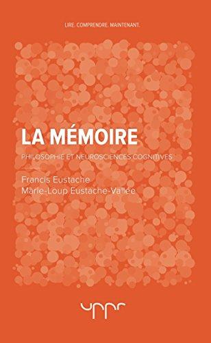 La mémoire: Philosophie et neurosciences cognitives