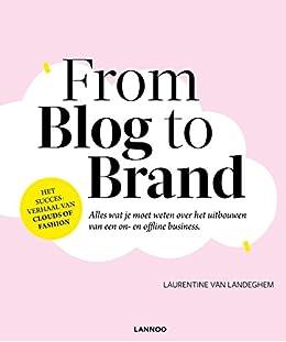 From blog to brand (Dutch Edition) de [Landeghem, Laurentine Van]