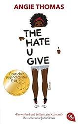 The Hate U Give: Ausgezeichnet mit dem Deutschen Jugendliteraturpreis 2018: Nominiert für den Deutschen Jugendliteraturpreis 2018