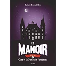 Le manoir saison 1, Tome 02: Cléa et la porte des fantômes