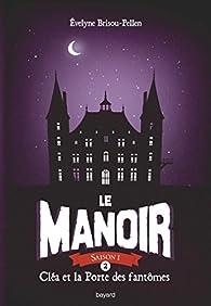 Le manoir, tome 2 : Cléa et la Porte des fantômes par Evelyne Brisou-Pellen