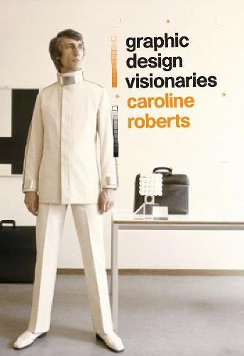 Graphic design visionaries par Caroline Roberts