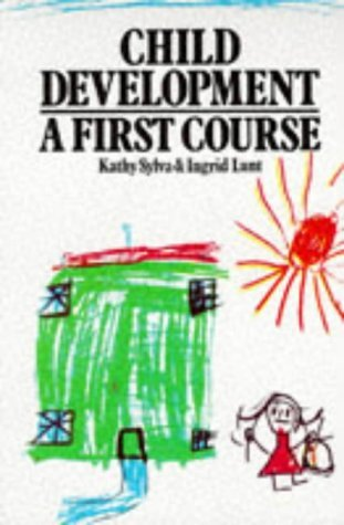 Child Development: A First Course by Sylva, Kathy, Lunt, Ingrid (May 6, 1982) Paperback
