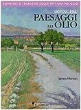 eBook Gratis da Scaricare Dipingere paesaggi ad olio Ediz illustrata (PDF,EPUB,MOBI) Online Italiano