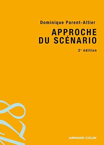 Approche du scénario - 2e édition par Dominique Parent-Altier