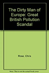 The Dirty Man of Europe: Great British Pollution Scandal