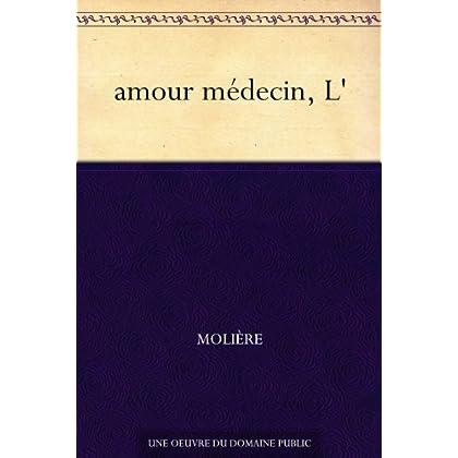 amour médecin, L'