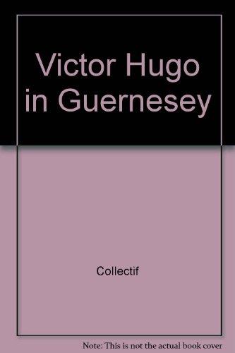 Victor Hugo à Guernesey : Exilium vita est