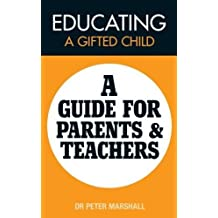 Educating a Gifted Child: A Guide for Parents and Teachers