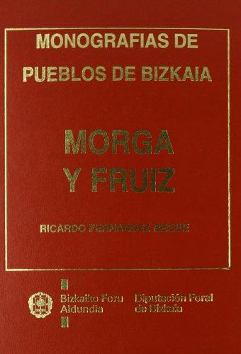 Morga y fruiz - monografias de pueblos de bizkaia (Monografias Bizkaia)