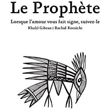 Le Prophète : Lorsque l'amour vous fait signe, suivez-le