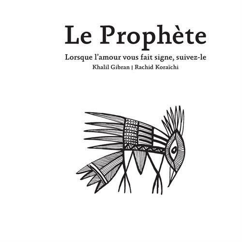 Le Prophte : Lorsque l'amour vous fait signe, suivez-le