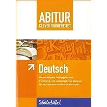 ABITUR Deutsch - clever vorbereitet - Schülerhilfe® (Abitur clever vorbereitet)