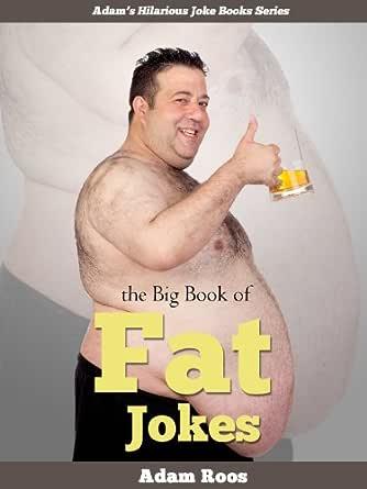 Rude fat jokes