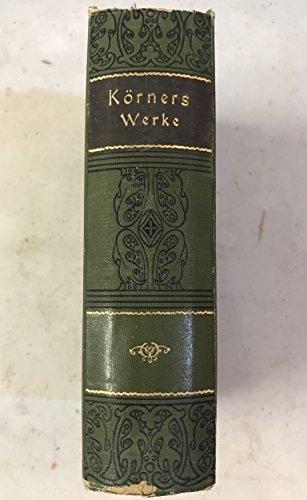 Theodor Körners sämtliche Werke in vier Teilen, Neue vervollständigte und kritische durchgesehene Ausgabe herausgegeben von Eugen Wildenoiv