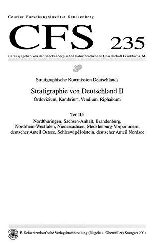 Stratigraphie von Deutschland II: Ordovizium, Kambrium, Vendium, Riphäikum: Teil III: Nordthüringen, Sachsen-Anhalt, Brandenburg, ... Forschungsinstitut Senckenberg (CFS))