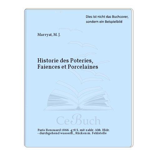 Historie des Poteries, Faiences et Porcelaines par M. J. Marryat