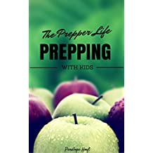 Prepping With Kids (The Prepper Life Book 5) (English Edition)