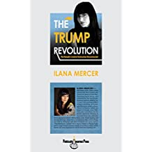 The Trump Revolution: The Donald's Creative Destruction Deconstructed (English Edition)