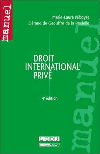 Droit international priv de Marie-Laure Niboyet ,Graud de Geouffre de La Pradelle ( 15 octobre 2013 )