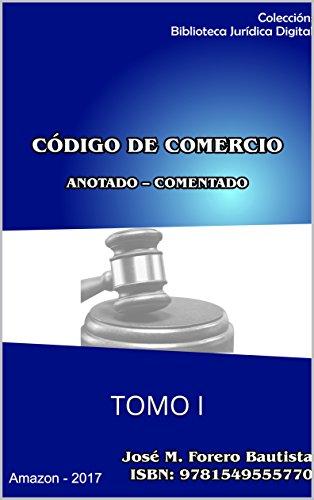 CODIGO DE COMERCIO I: TOMO I - ACTUALIZADO 2018 (Biblioteca Jurídica Digital n 4)