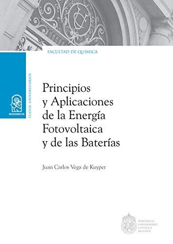 Principios y aplicaciones de la energía fotovoltaica y de las ...